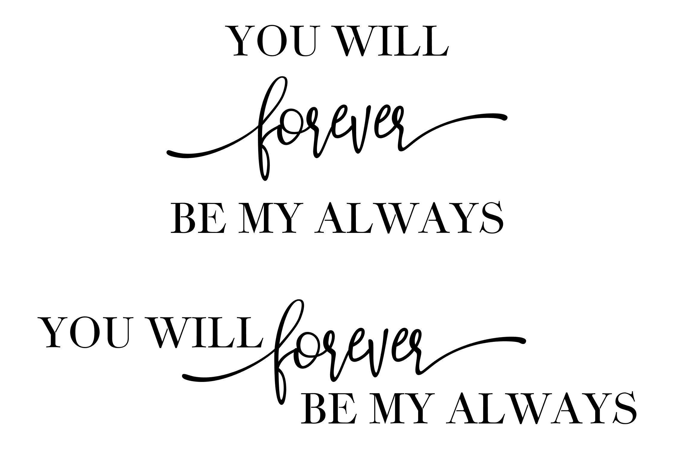 You Will Forever Be My Always 2 Files Svg Png Eps By Studio 26