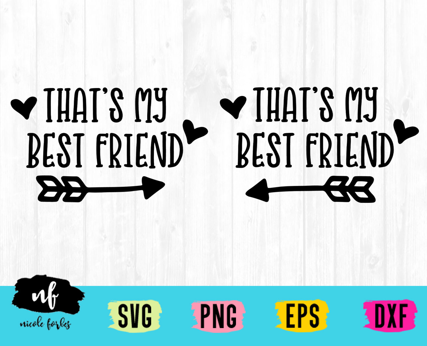 That S My Best Friend Svg Cut File By Nicole Forbes Designs