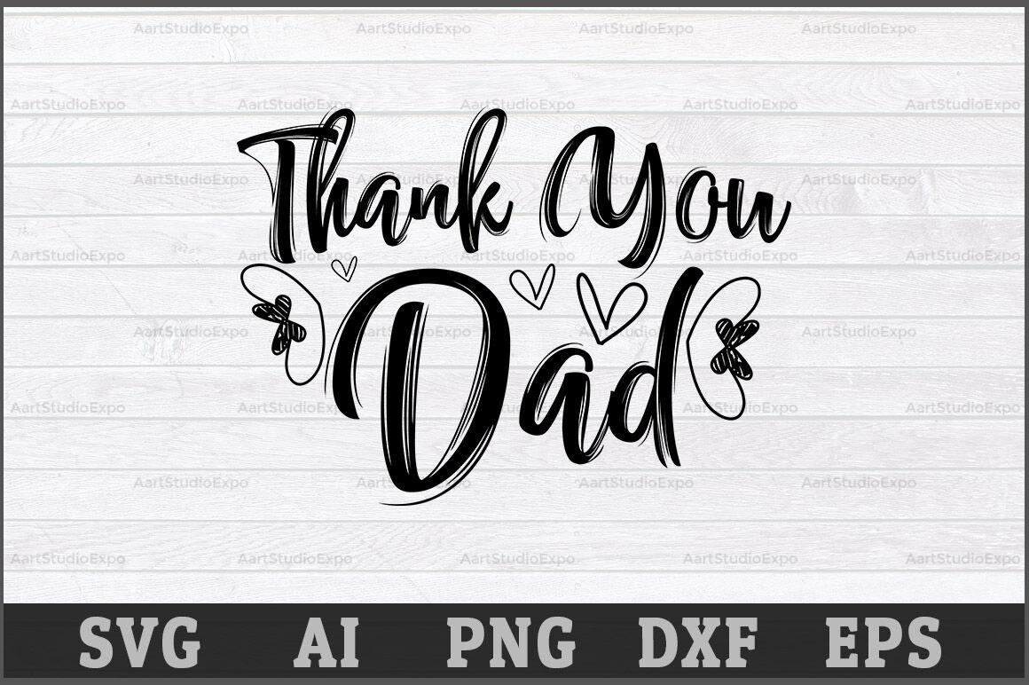 Thank You Dad Svg File Best Dad Svg Cutting Files Best Dad Best