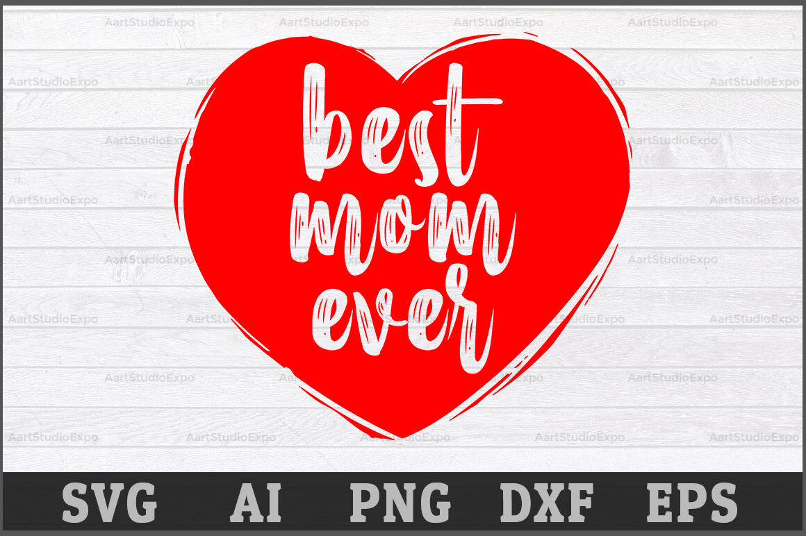 Best Mom Ever Svg Design By Creative Art Thehungryjpeg Com