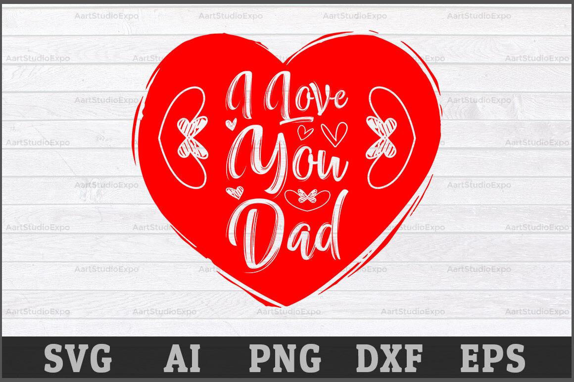 I Love You Dad Svg Best Dad Svg Cutting Files Best Dad Best Dad