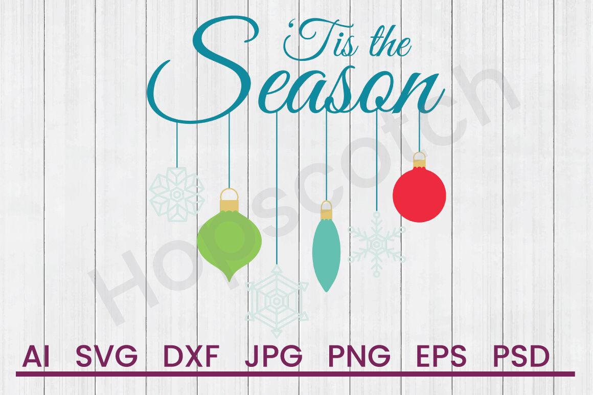 Tis The Season Svg File Dxf File By Hopscotch Designs Thehungryjpeg Com