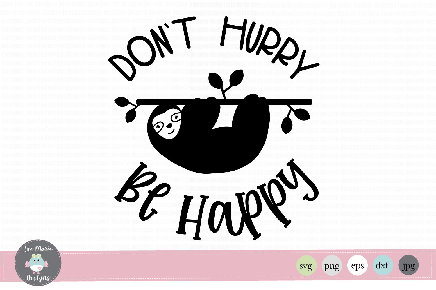 Sloth Svg Dont Hurry Be Happy Svg By Jae Marie Digital Designs