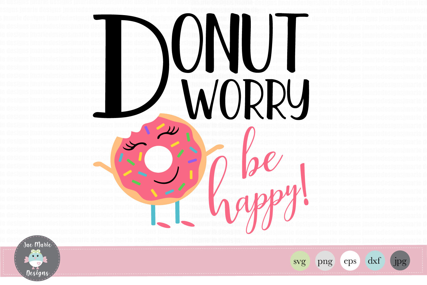 Donut Worry Be Happy Svg By Jae Marie Digital Designs