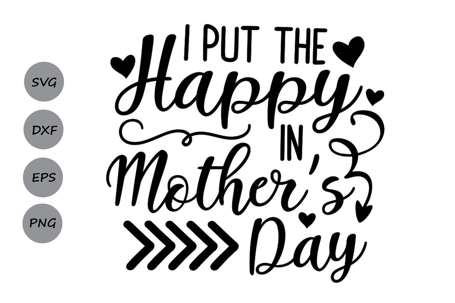 I Put The Happy In Mother S Day Svg Mother S Day Svg Mom Svg By
