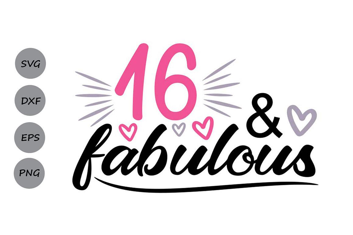 16 And Fabulous Svg 16th Birthday Svg Birthday Svg Happy