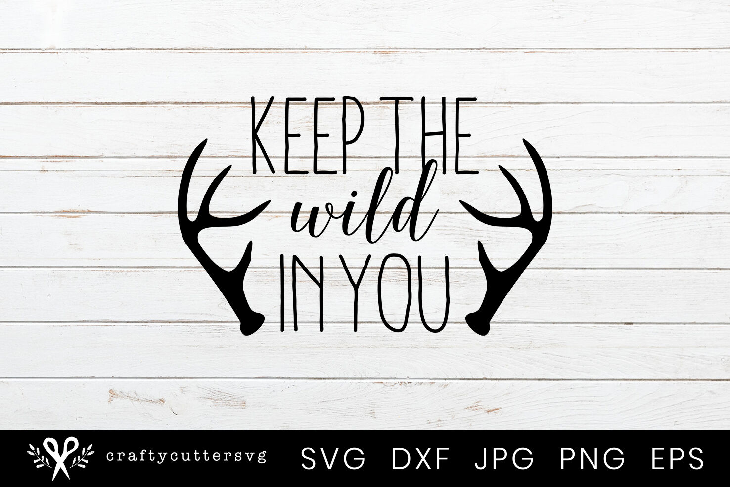 Keep The Wild In You Antler Svg Cut File By Crafty Cutter Svg