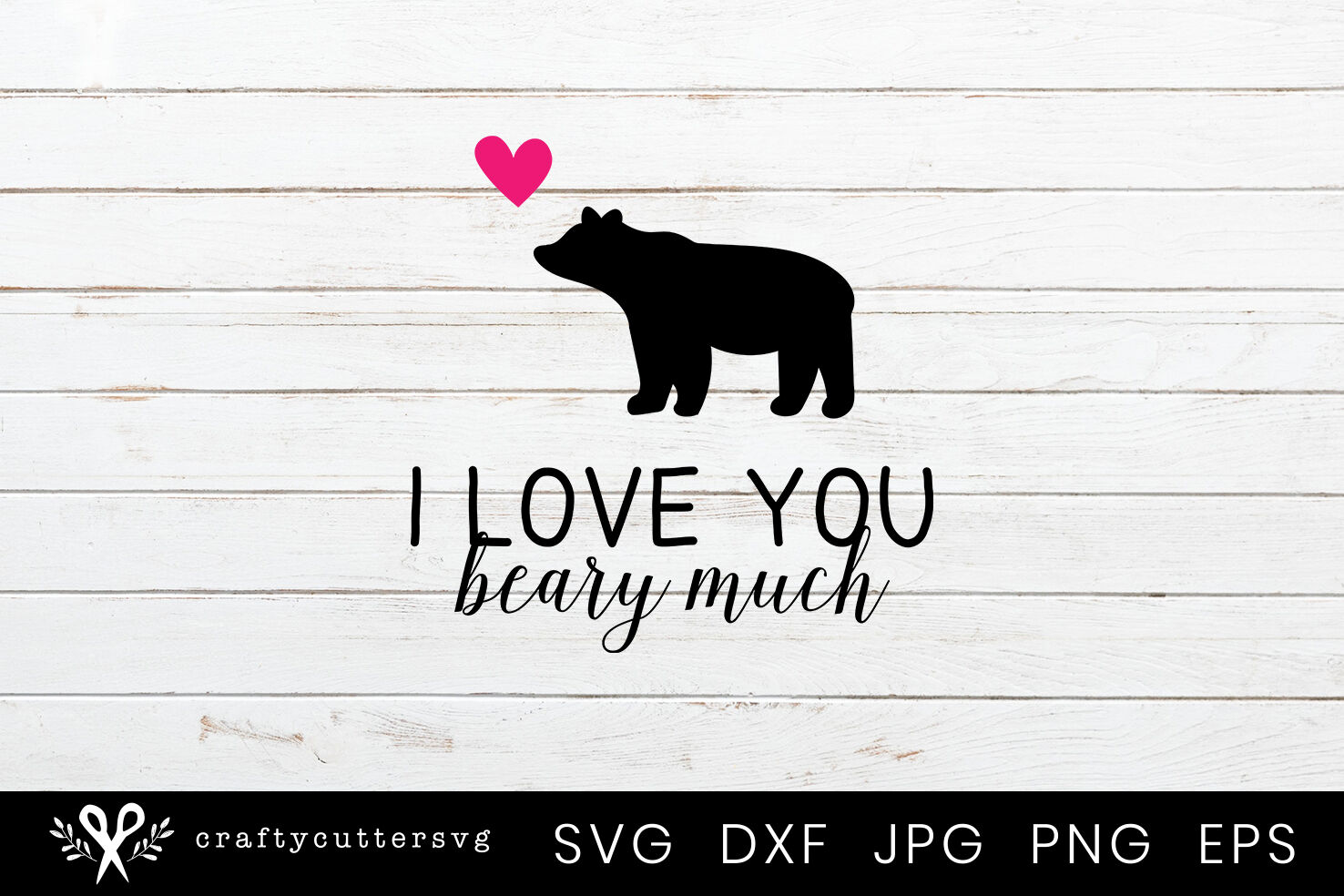 I Love You Beary Much Cute Svg Design For Valentine S Day By