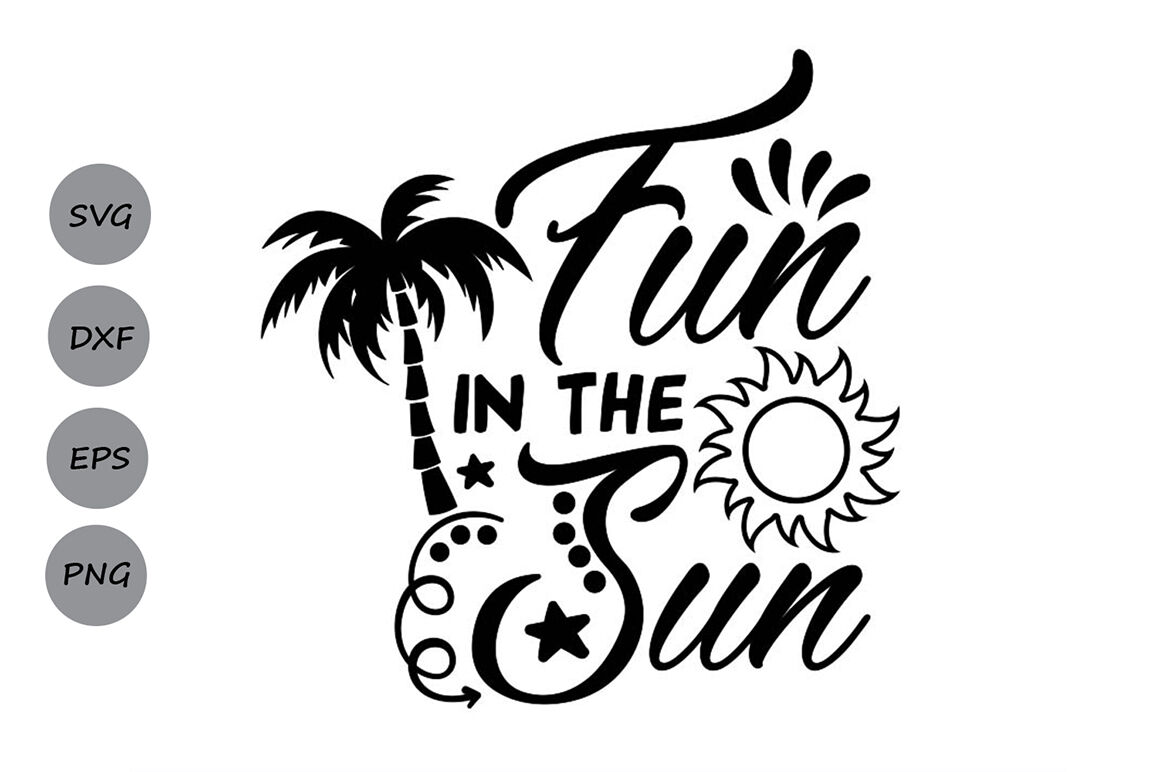 Fun In The Sun Svg Summer Svg Beach Svg Sun Svg Vacation