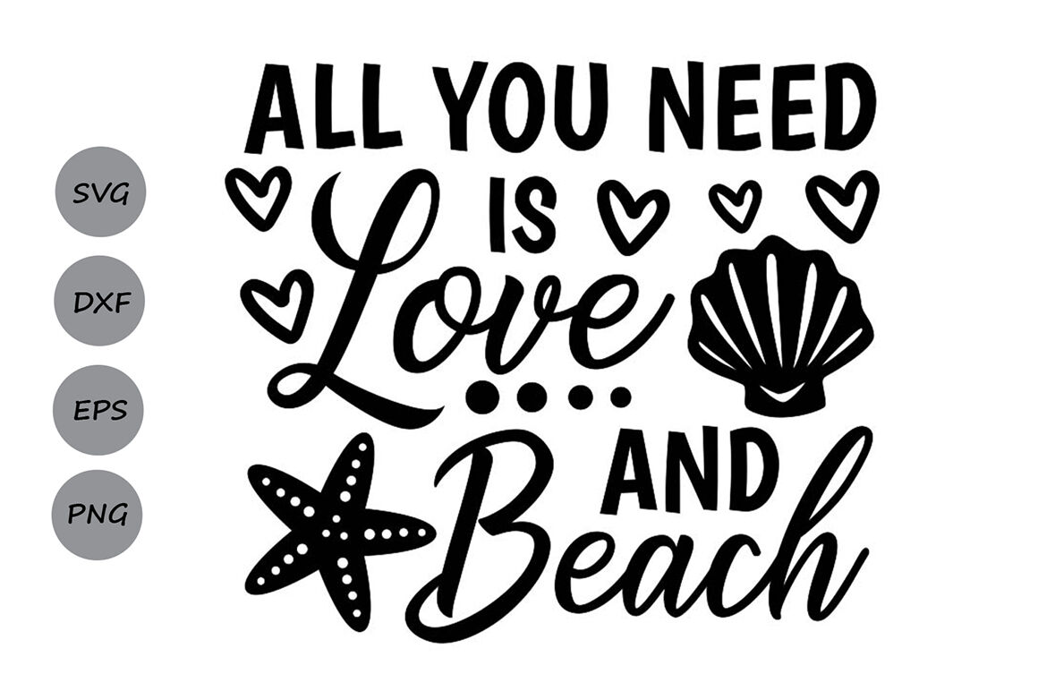 All You Need Is Love And Beach Svg Beach Svg Summer Svg
