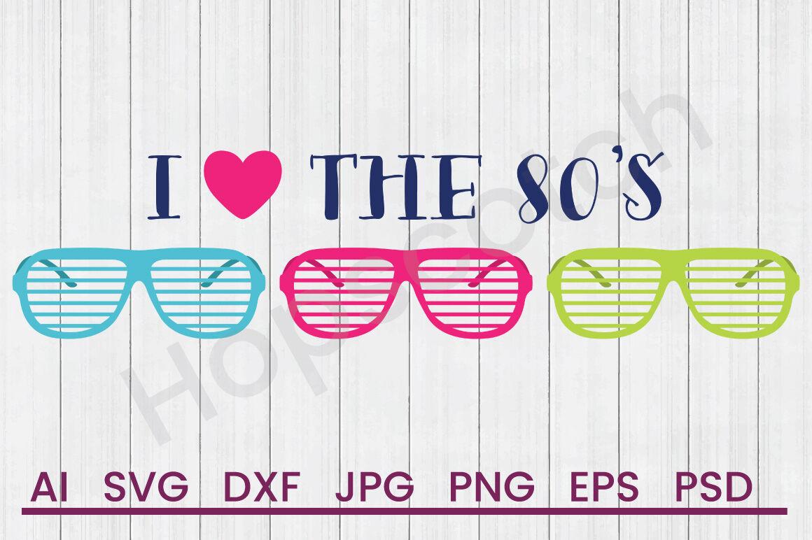 Love The 80s Svg File Dxf File By Hopscotch Designs