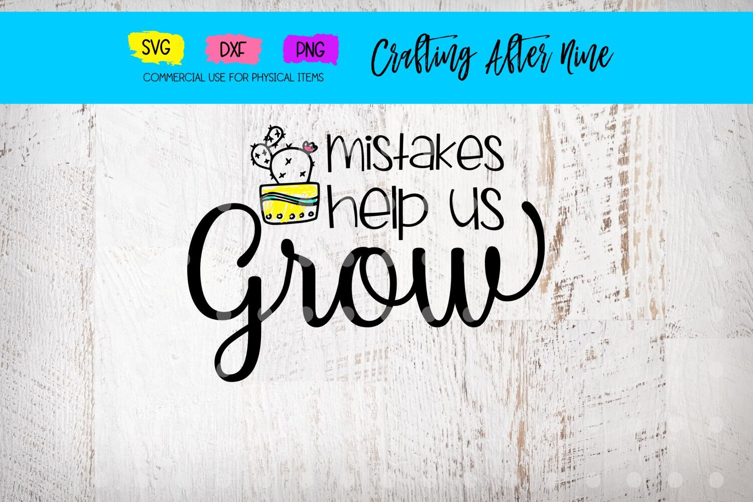 Mistakes Help Us Grow Svg Cactus Svg Inspiration Quotes Svg