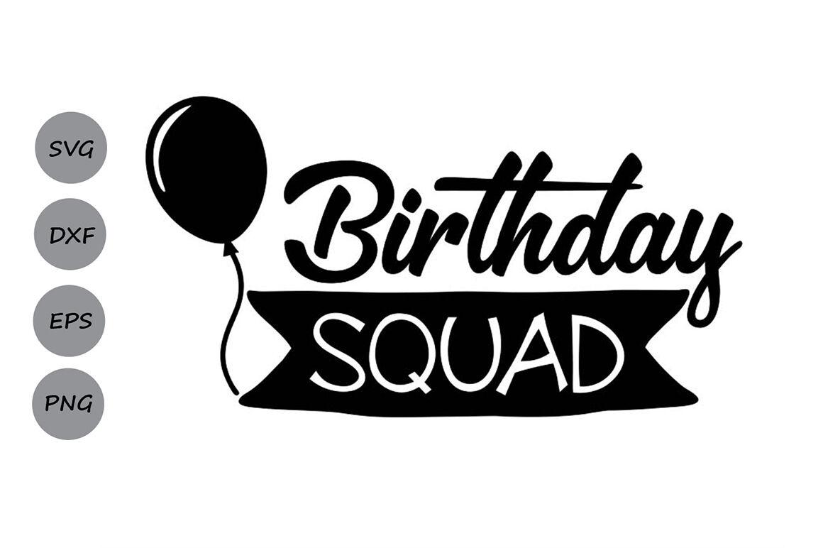 Birthday Squad Svg Birthday Svg Birthday Party Svg Birtday Girl