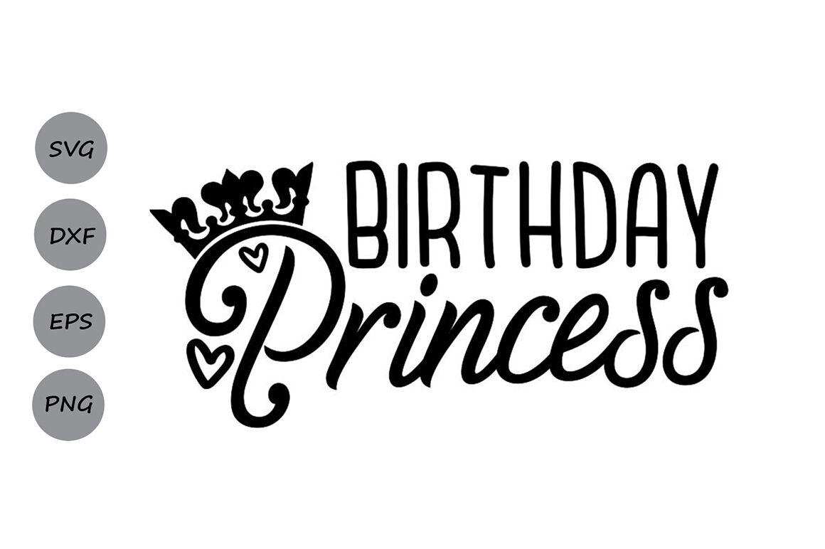 Birthday Princess Svg Birthday Svg Birthday Girl Svg Princess