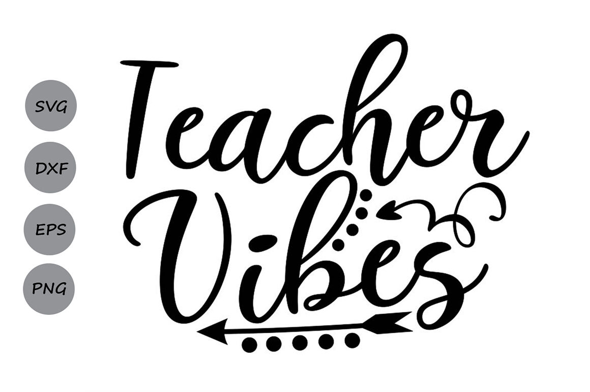 Teacher Vibes Svg Teacher Svg School Svg Teacher Quote Svg