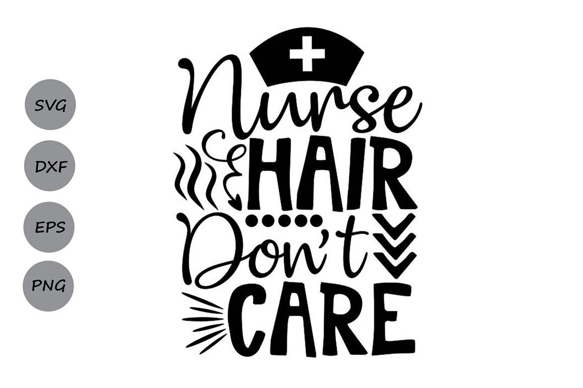 Nurse Hair Dont Care Svg Nurse Life Svg Nurse Svg Medical