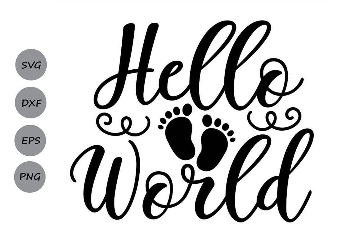 Hello World Svg Newborn Svg Baby Svg Onesie Svg Baby Shower