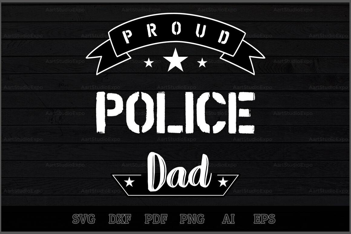 Proud Police Dad Svg Design By Creative Art Thehungryjpeg Com