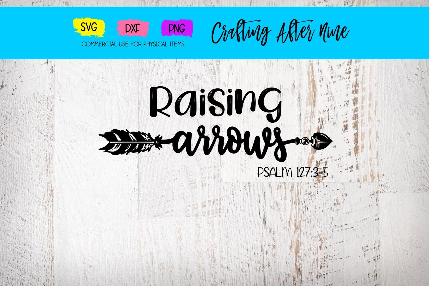 Raising Arrows Psalms 127 3 5 Christian Mom Sayings Religious