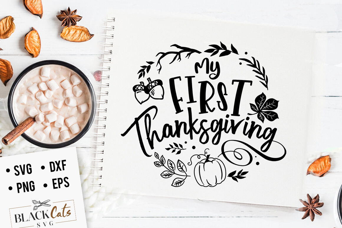 My First Thanksgiving Svg By Blackcatssvg Thehungryjpeg Com