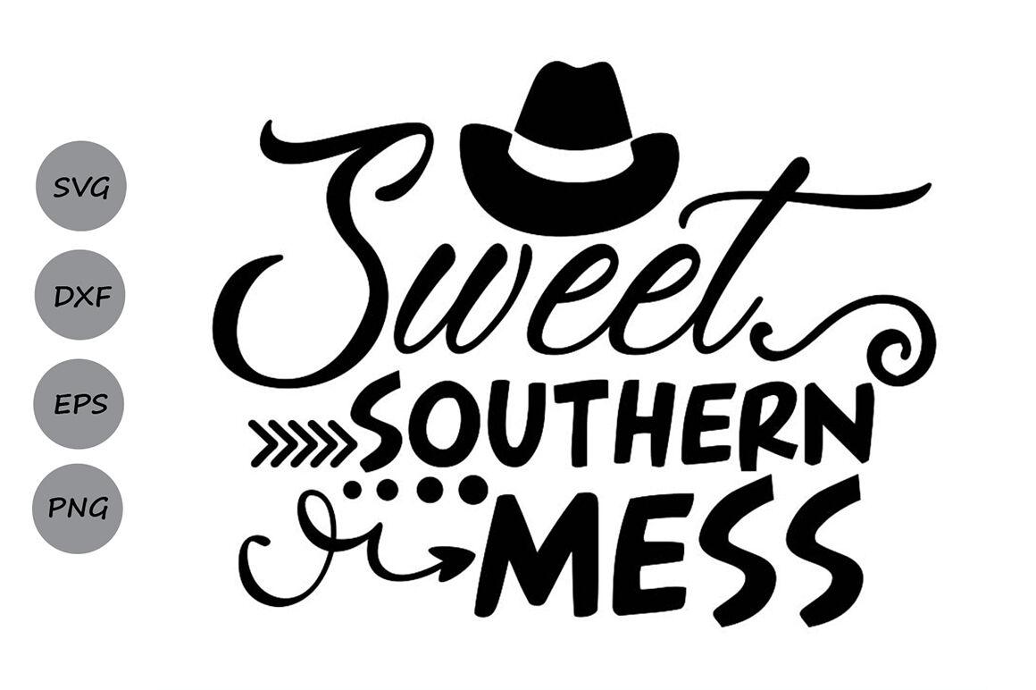 Sweet Southern Mess Svg Southern Svg Southern Girl Svg By
