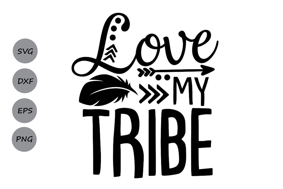 Love My Tribe Svg Tribal Svg Mom Life Svg Tribe Svg Family Svg