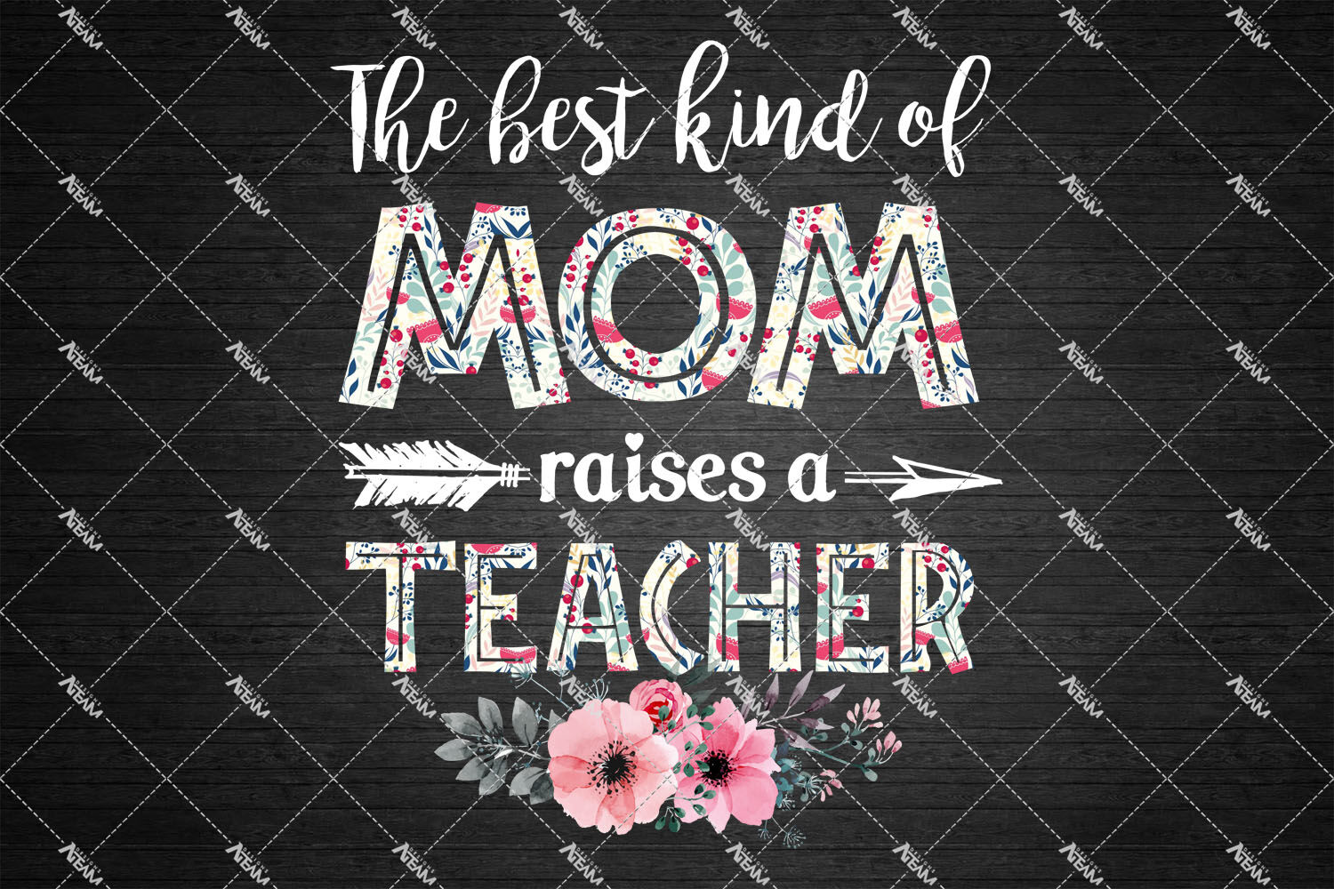 The Best Kind Of Mom Raises A Teacher Png Mom Png Mothers