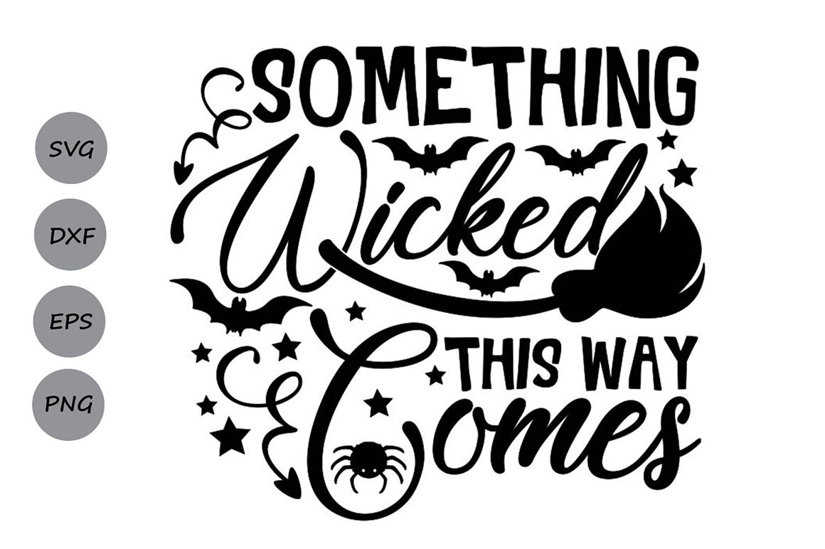 Something Wicked This Way Comes Svg Halloween Svg Witch Svg Bat Svg By Cosmosfineart Thehungryjpeg Com