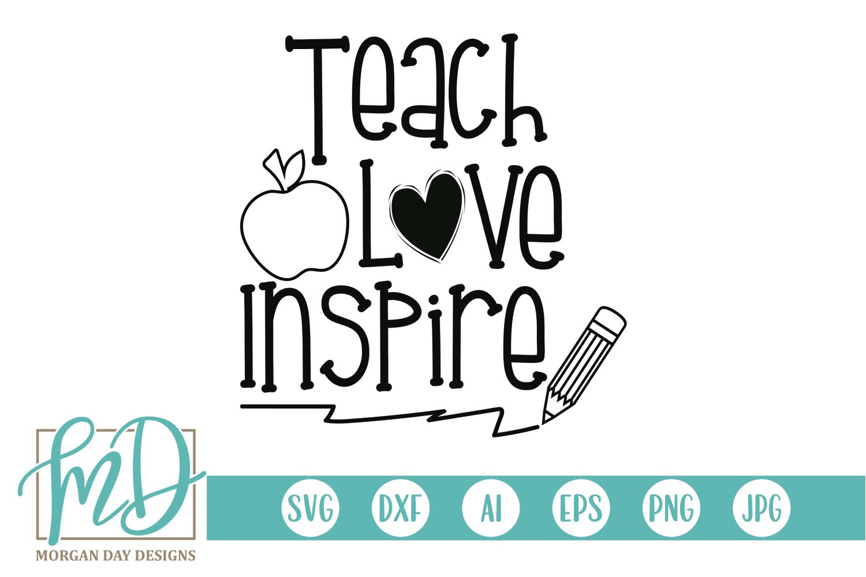Teach Love Inspire Svg By Morgan Day Designs Thehungryjpeg Com