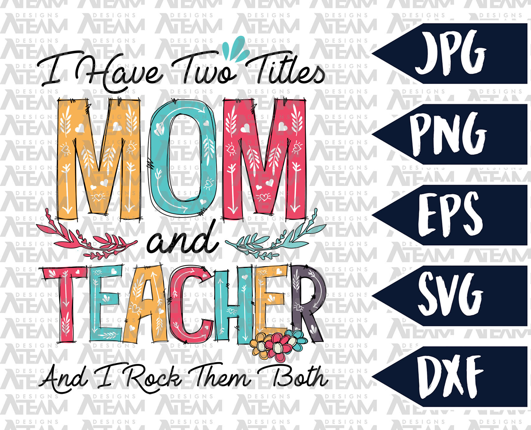 I Have Two Titles Mom And Teacher Svg Mothers Day Svg Instant