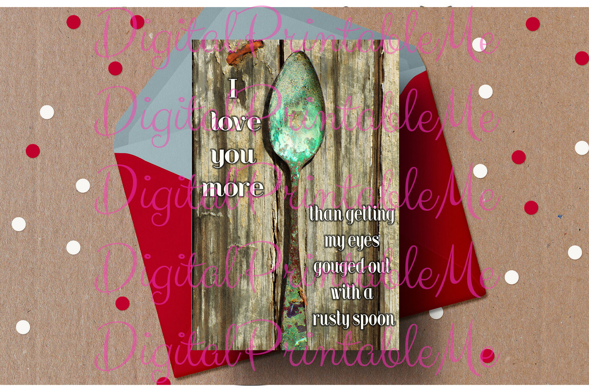 Funny Valentine Card I Love You More Rusty Spoon Anti Valentine S L