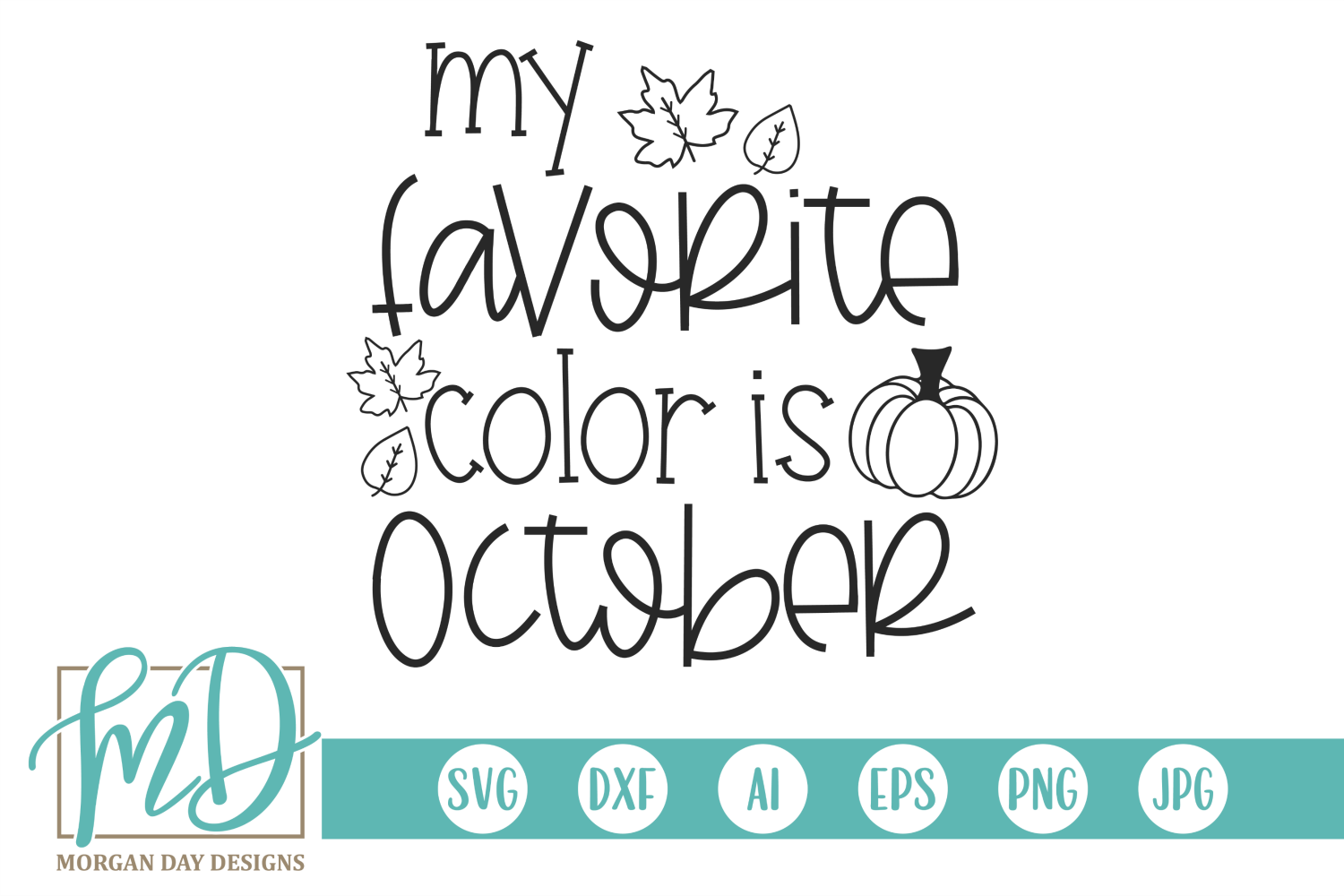 My Favorite Color Is October Svg By Morgan Day Designs Thehungryjpeg Com