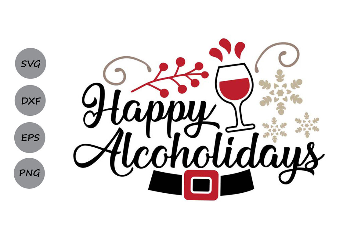 Happy Alcoholidays Svg Christmas Svg Wine Svg Holidays Svg