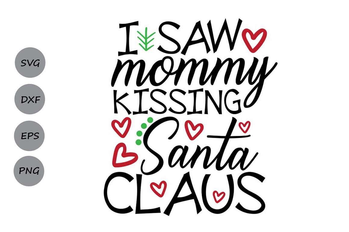I Saw Mommy Kissing Santa Claus Svg Christmas Svg Santa Svg