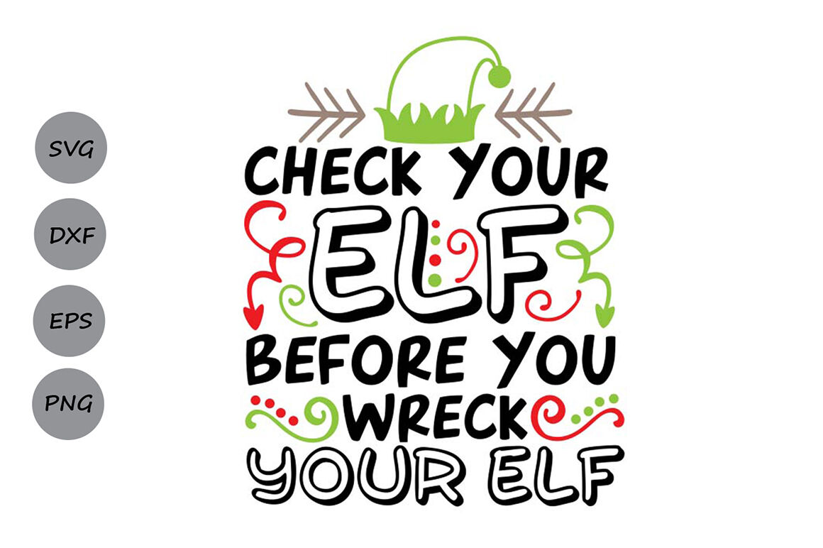 Check Your Elf Before You Wreck Your Elf Svg Christmas Svg Elf
