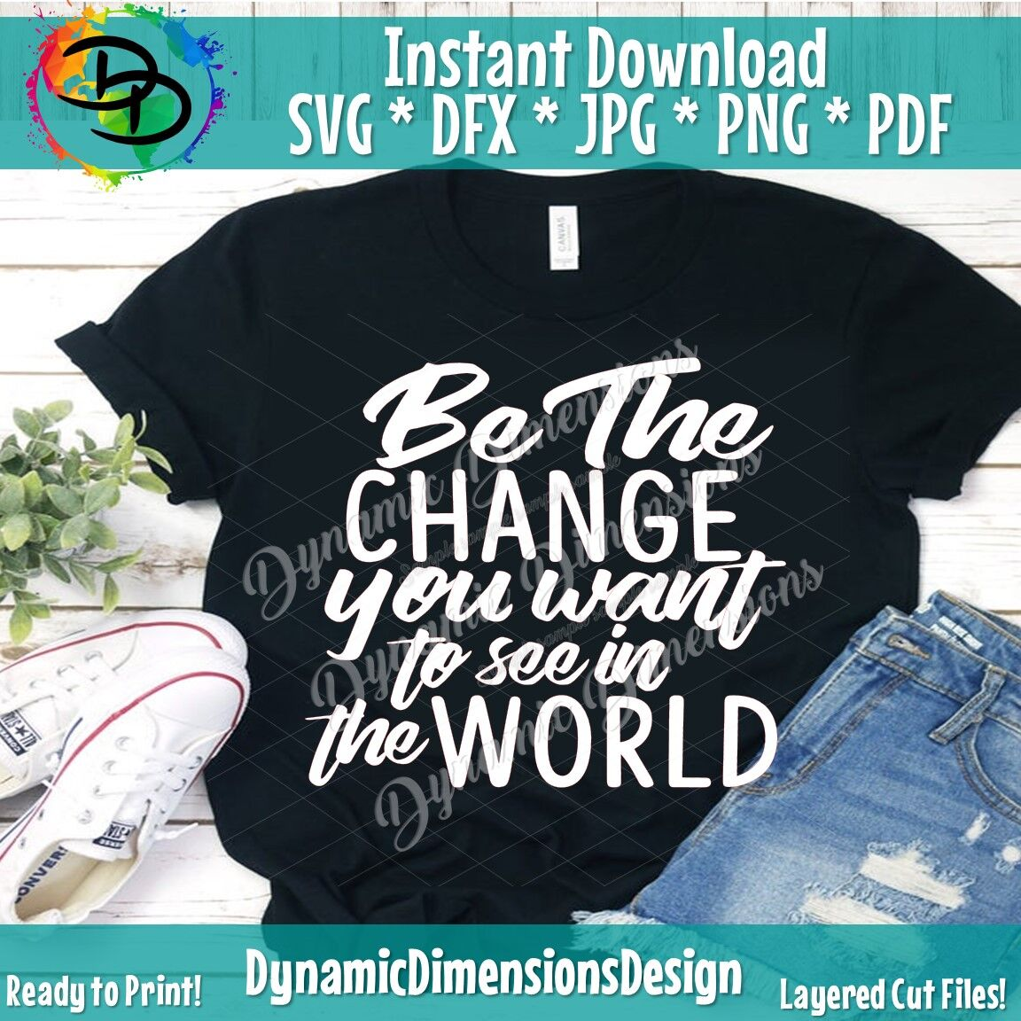 Be The Change You Want To See In The World Svg Cut File