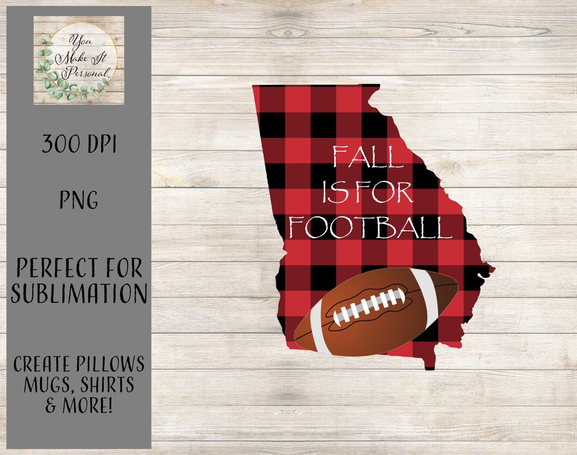Fall Is For Football - Georgia Football Design - Sublimation
