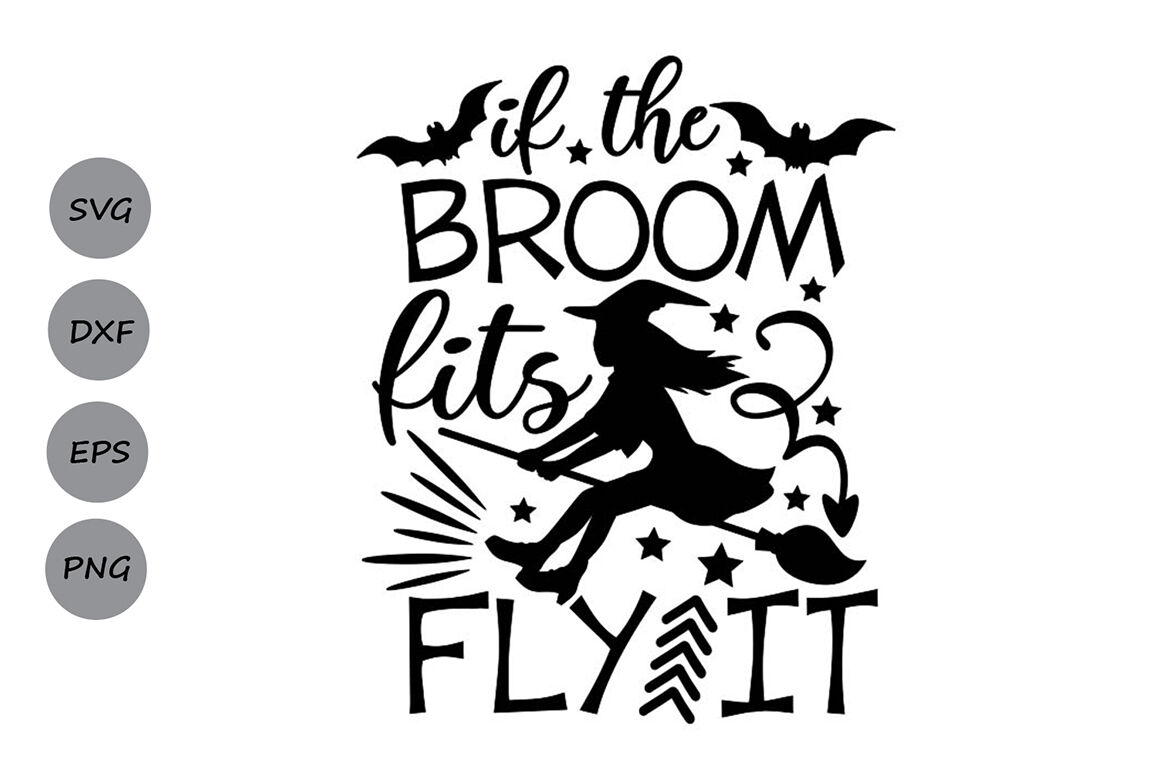 If The Broom Fits Fly It Svg Halloween Svg Witch Svg Witch Broom By Cosmosfineart Thehungryjpeg Com