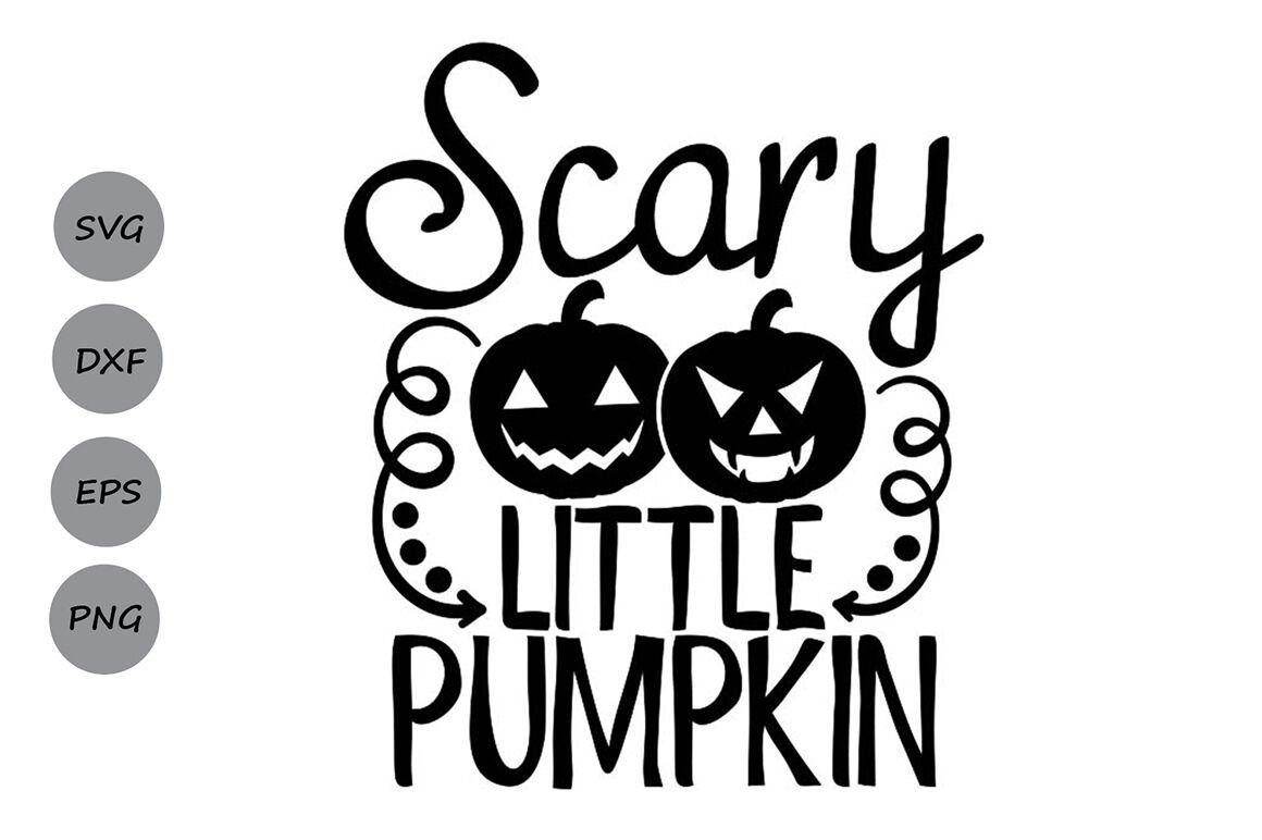 Scary Little Pumpkin Svg Halloween Svg Pumpkin Svg Spooky Svg