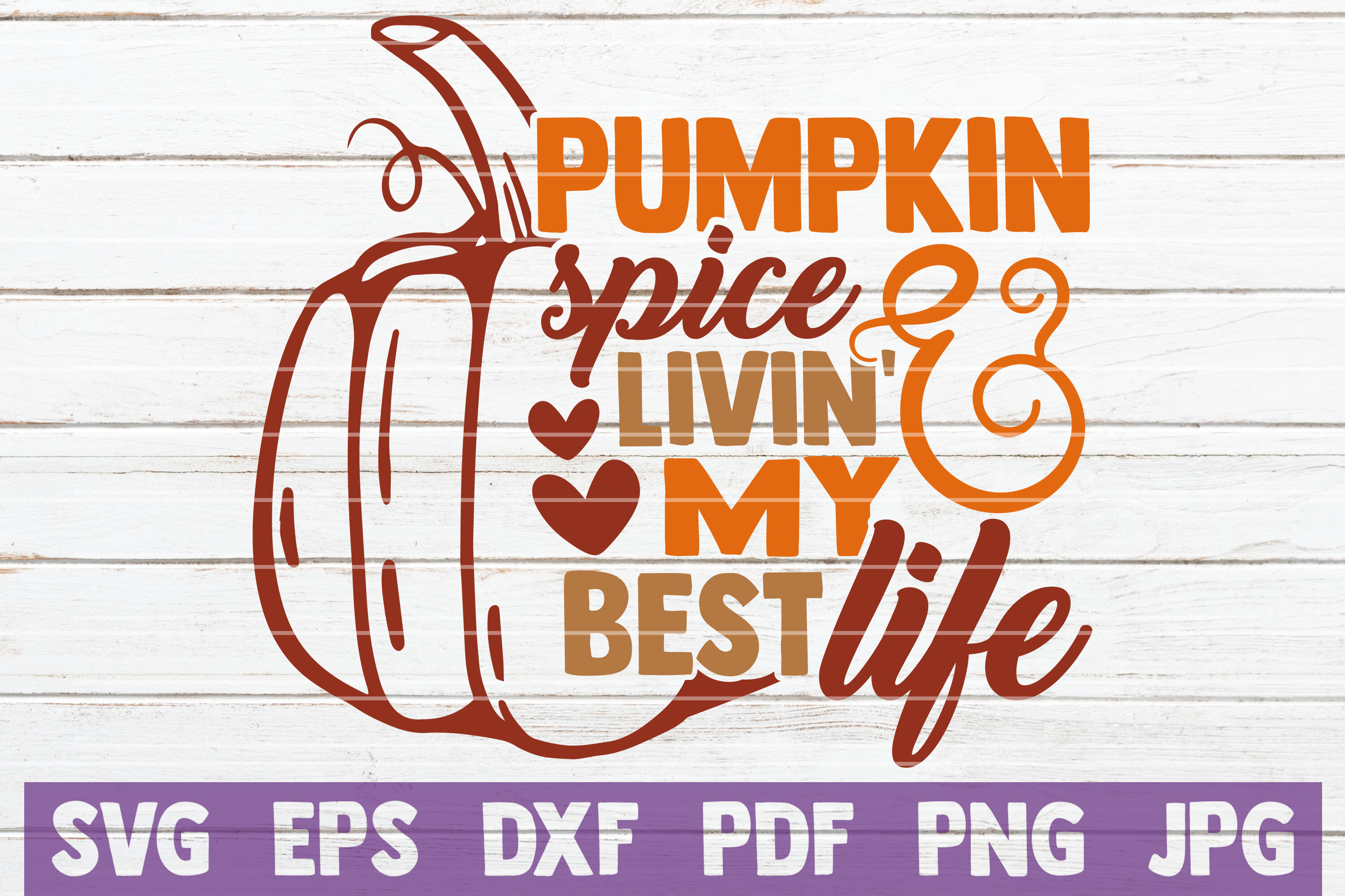 Pumpkin Spice And Livin My Best Life Svg Cut File By