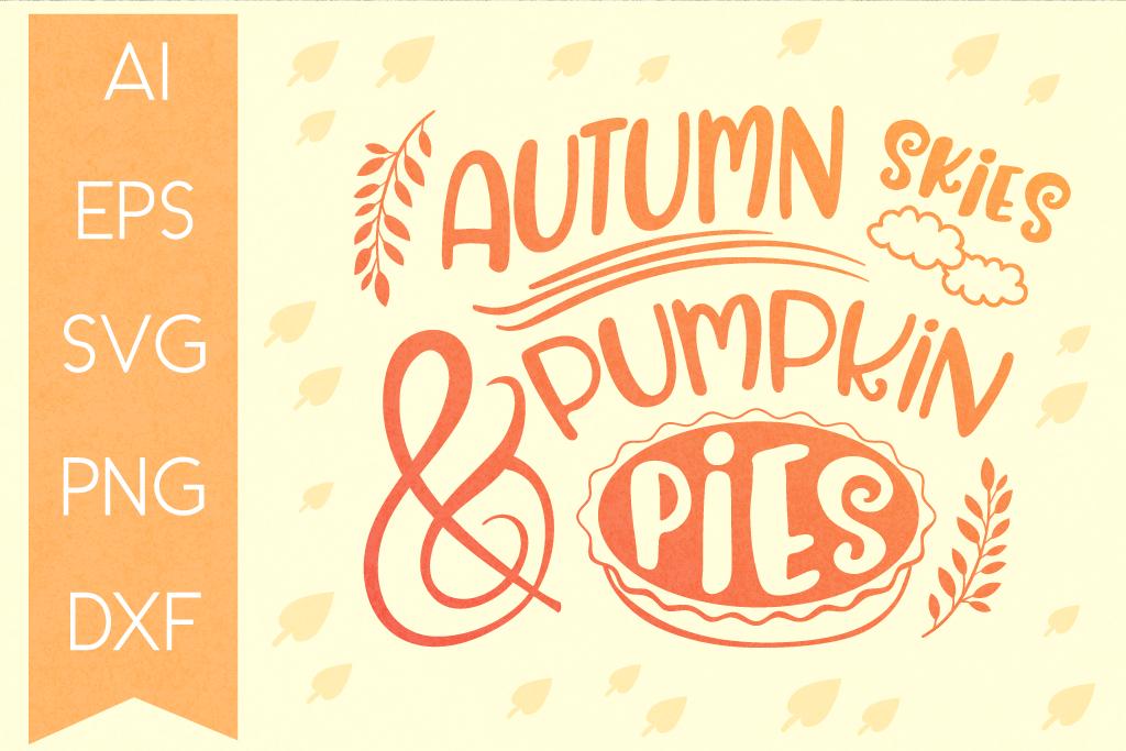 Autumn Skies Pumpkin Pies Svg Quote Autumn Typography By