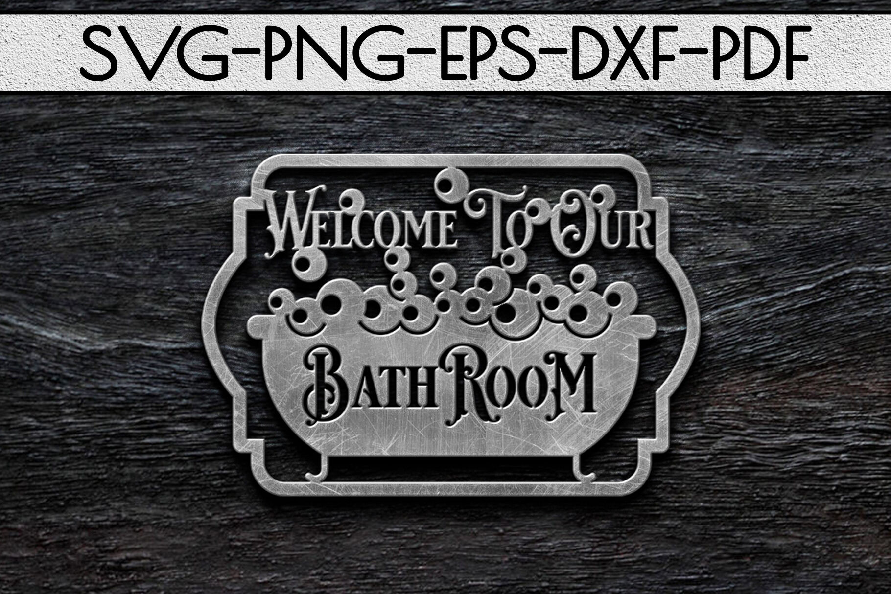 Welcome To Our Bathroom Sign Papercut Template Svg Pdf Dxf By