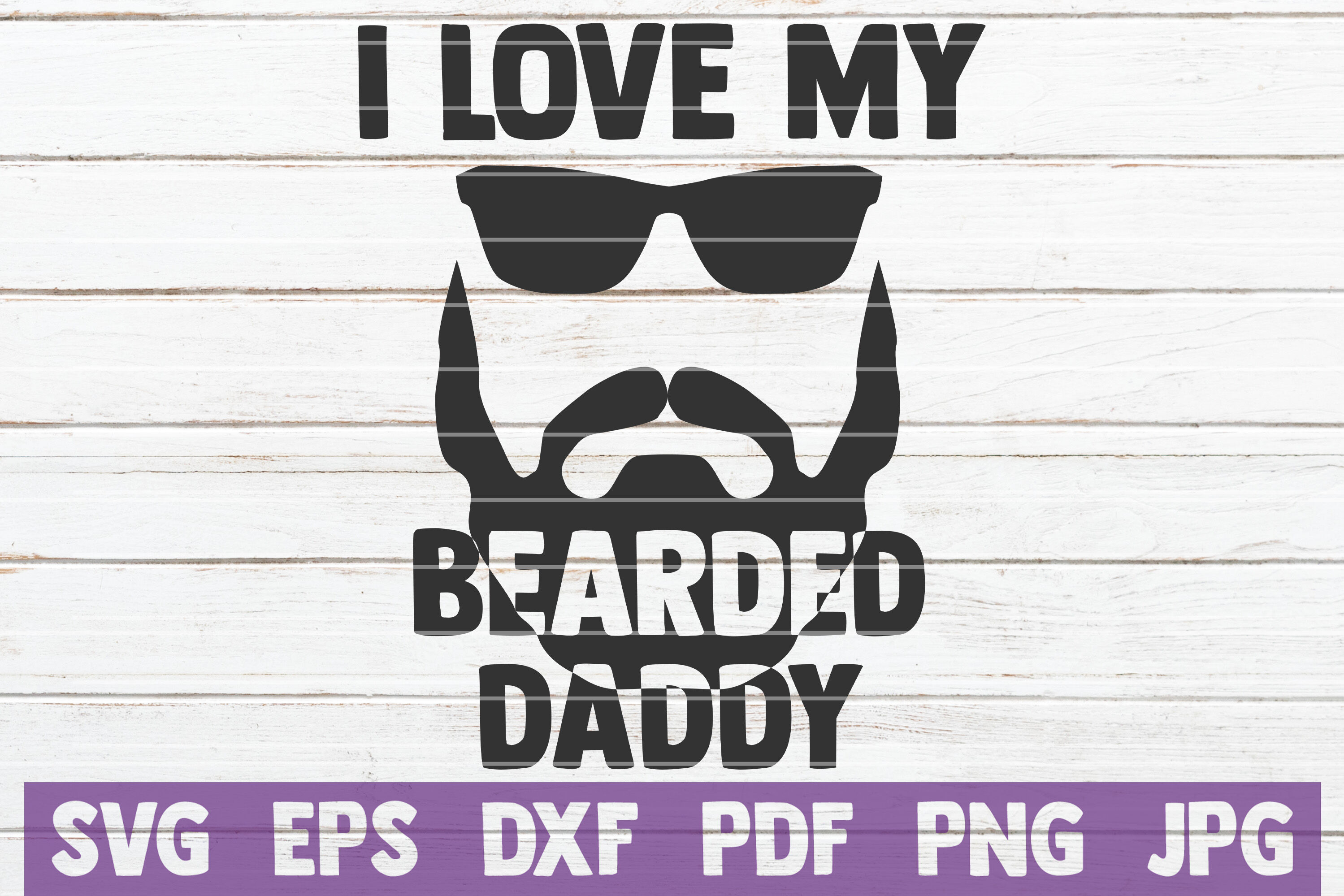 I Love My Bearded Daddy Svg Cut File By Mintymarshmallows Thehungryjpeg Com