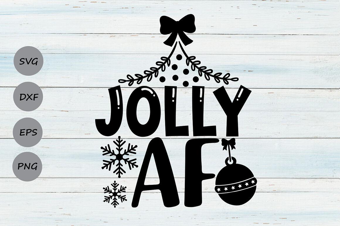 Jolly Af Svg Christmas Svg Funny Christmas Svg Merry Christmas