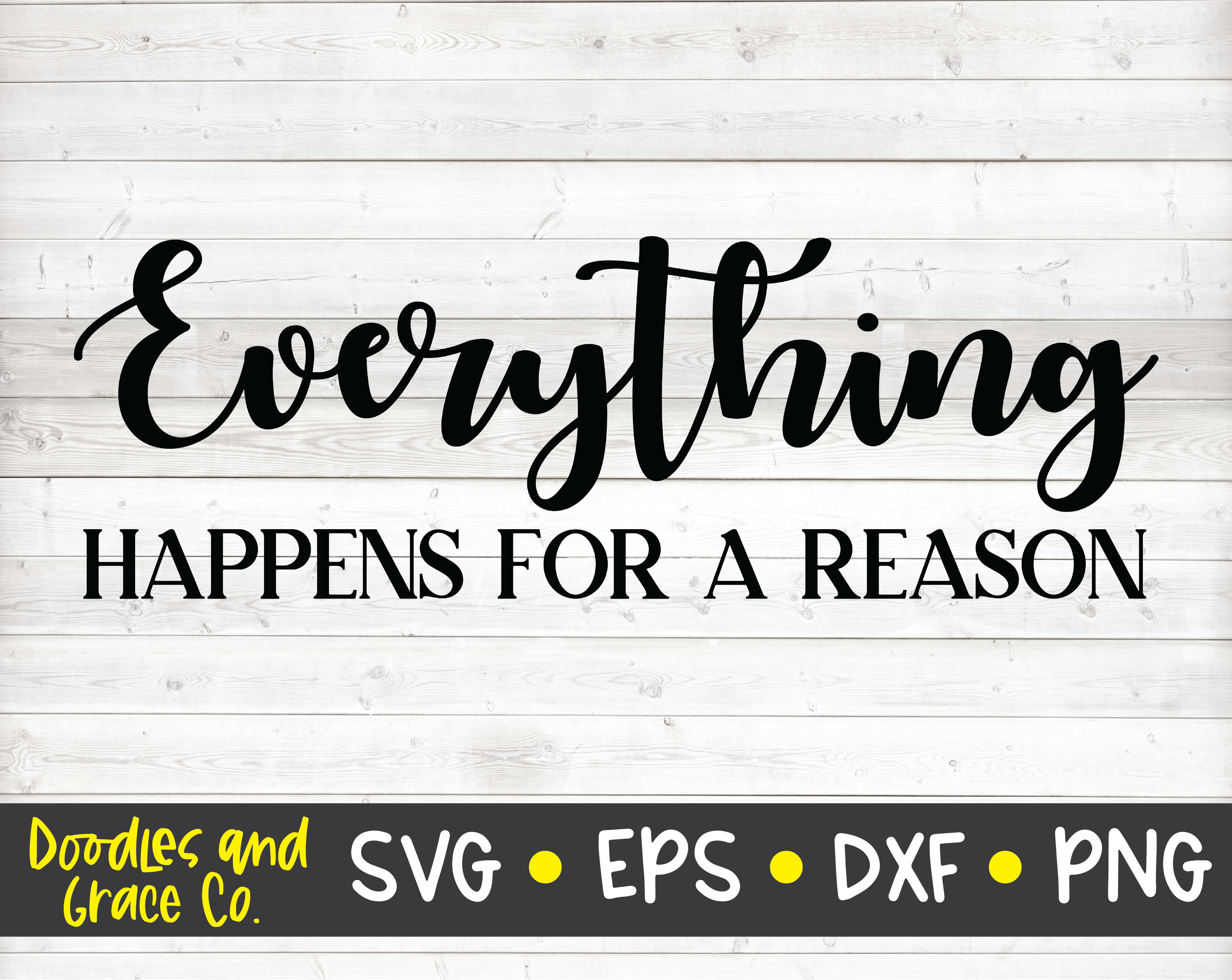 Everything Happens For A Reason Inspirational Svg Svg Dxf