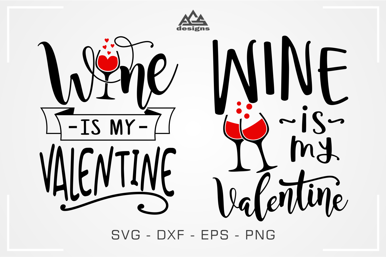 Wine Is My Valentine Svg Design By Agsdesign Thehungryjpeg Com