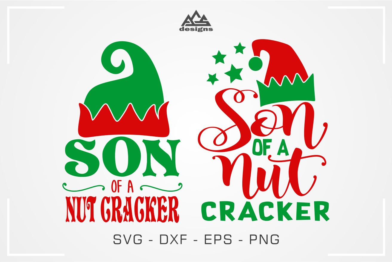 Son Of A Nut Cracker Elf Christmas Svg Design By Agsdesign