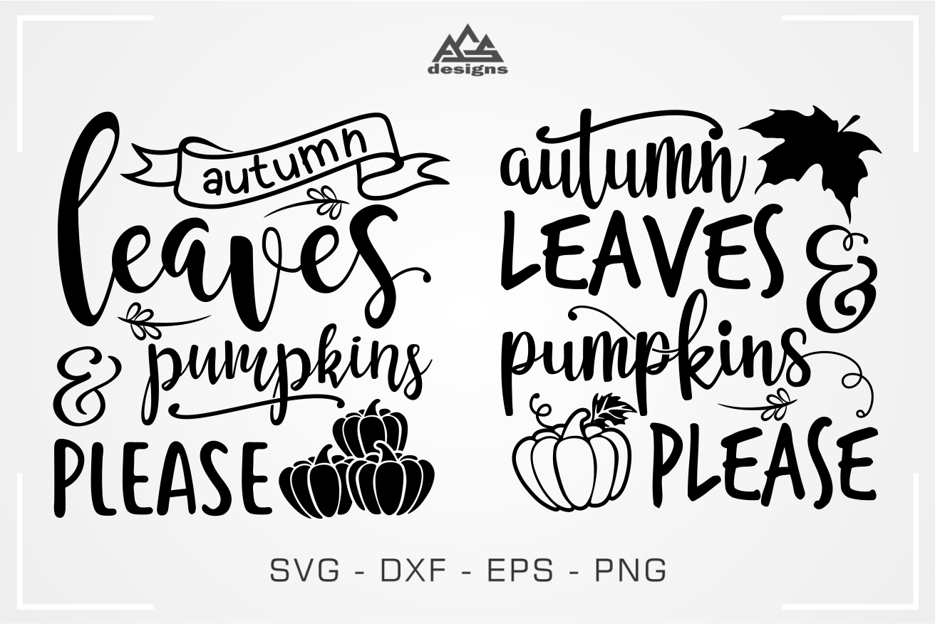 Autumn Leaves Pumpkins Please Svg Design By Agsdesign