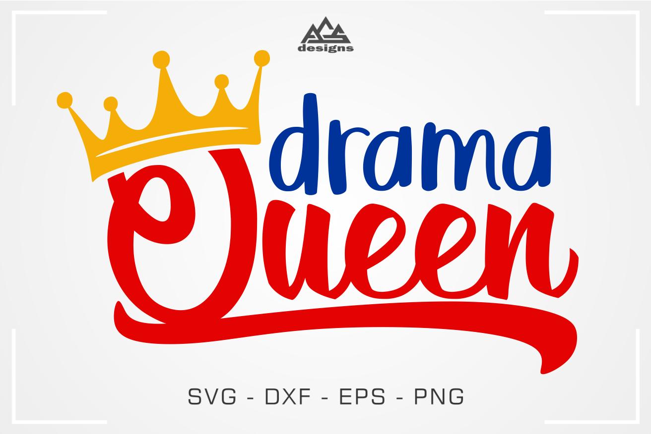 Drama Queen Svg Design By Agsdesign Thehungryjpeg Com