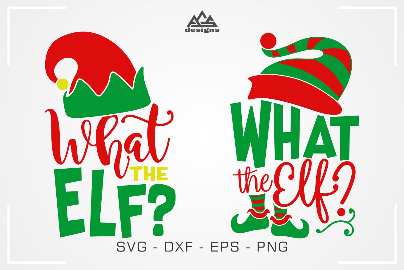 What The Elf Christmas Elf Svg Design By Agsdesign Thehungryjpeg Com